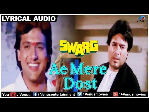 Ae Mere Dost Full Song with Lyrics | Swarg | Rajesh Khanna, Govinda | Mohd Aziz - Sad Song