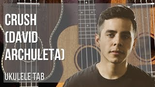 EASY Ukulele Tab: How to play Crush by David Archuleta