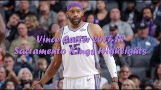 Vince Carter 2017-18 Sacramento Kings Highlights ᴴᴰ