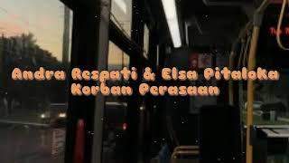 Andra Respati & Elsa Pitaloka - Korban Perasaan [Lirik]