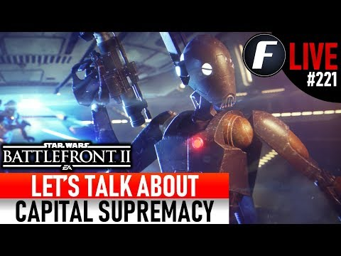 LET'S TALK CAPITAL SUPREMACY! Star Wars Battlefront 2 Live Stream #221 thumbnail