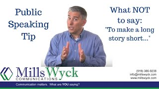 Public Speaking - What NOT to Say: To make a long story short