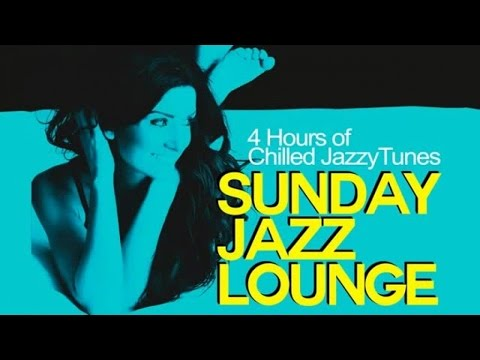 Top Lounge and ChillOut Acid Jazz - Sunday Jazzy Lounge