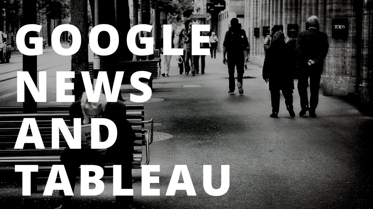 How To Embed Google News Into Tableau Dashboards Youtube