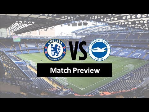 Chelsea VS Brighton PREVIEW| Time to bag all 3 points!
