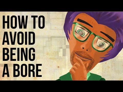 How to Avoid Being a Bore