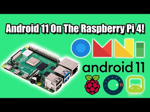 Android 11 On The Raspberry Pi4 Is Awesome! OMNI Rom For The Pi 4