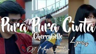 CHERRYBELLE - PURA PURA CINTA (Official Lyrics Video) | OST MAGIC IN LOVE SCTV