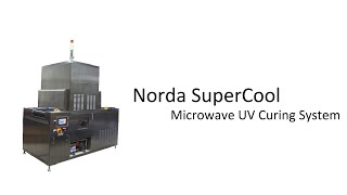 Norda SuperCool - Low Temperature, High Energy Microwave UV Curing System