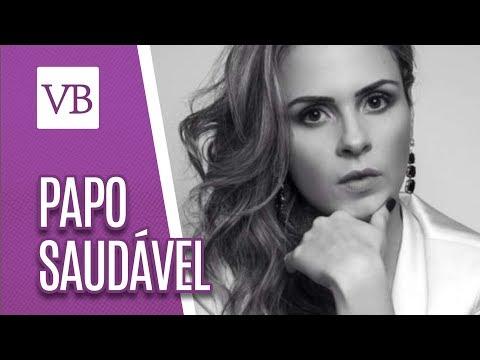 Papo saudável: Ana Paula Renault  - Você Bonita (03/08/18)