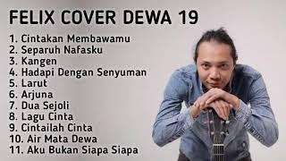 FULL ALBUM DEWA 19 - CINTAKAN MEMBAWAMU KEMBALI    COVER FELIX IRWAN TERBAIK 2021
