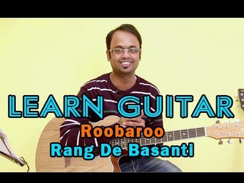 Roobaroo Guitar Lesson - Rang De Basanti - A. R. Rehman