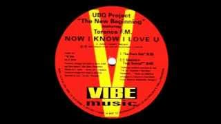 UBQ Project Featuring Terence F.M. - Now I Know I Love You (E-Smoove