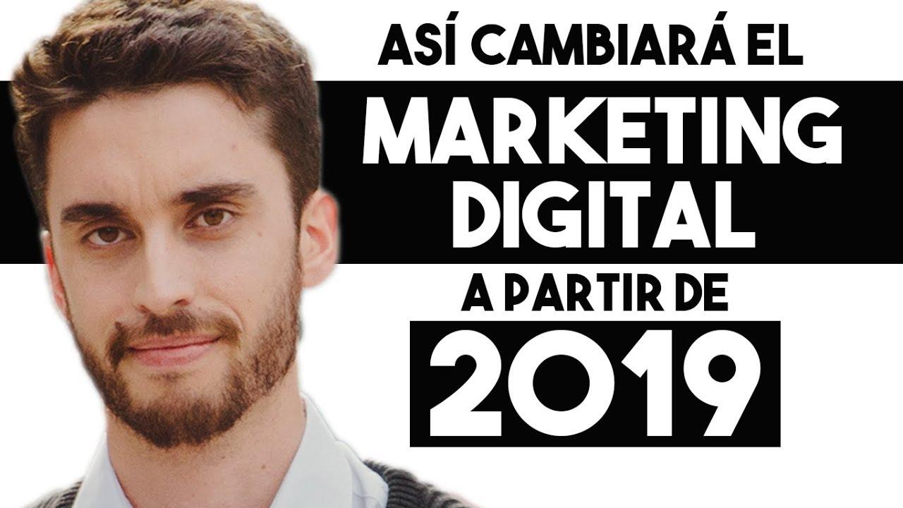 Así Cambiará el Marketing Digital en 2019 | 6 Estrategias Prácticas