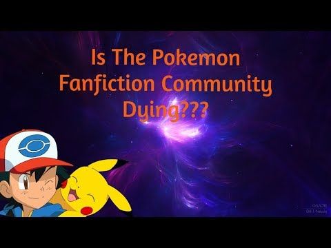 Is The Pokemon Fanfiction Community Dying? (Update)