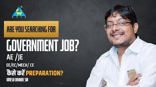 Are You Searching For Government Job? कैसे करें Preparation? AE/JE/EE/EC/MECH/CE | Dhande Sir
