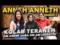 KOLAB TERANEH OM ANDRE SAMA OM ARI LASSO??!! - ANNEH ANNETH S2 EP.5
