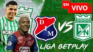 🔴 EN VIVO: Medellín vs Atlético Nacional / Liga Betplay / Fecha # 15