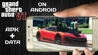 DOWNLOAD GTA 6 APK+DATA HIGHLY COMPRESSED ON ANDROID