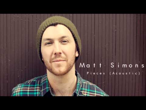 Pieces (Acoustic) - Matt Simons (Audio Only)
