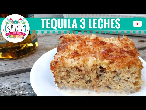 Tres Leches (Milk Cake) Recipe with TEQUILA!!  | Mexican Food – Spicy Latina Mom