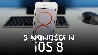 5 najlepszych nowości w iOS 8