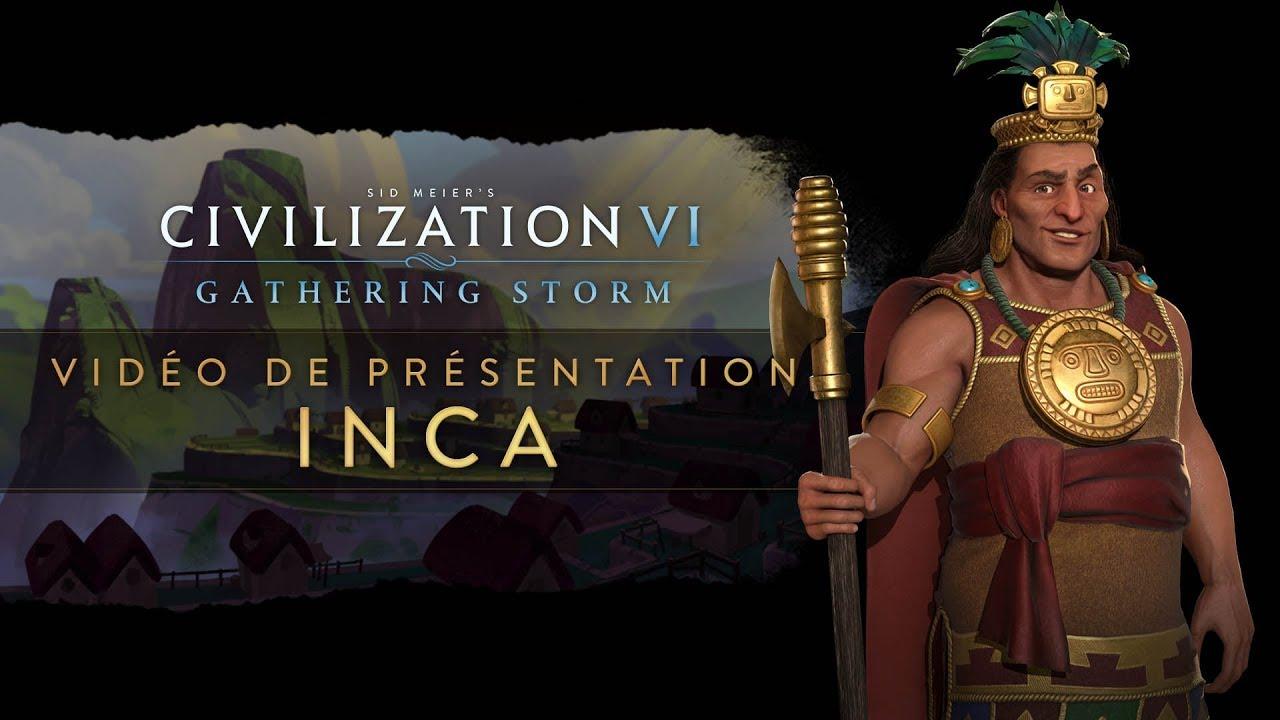 Civilization VI : Gathering Storm - Vidéo de Présentation : Les Incas (VOSTFR)