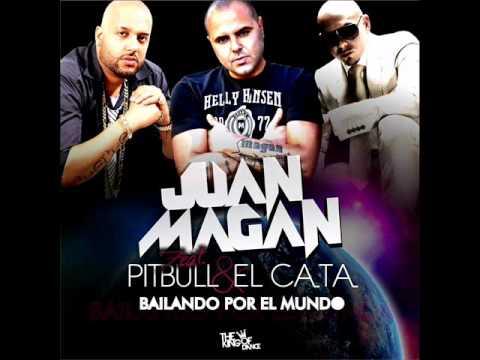 Juan Magan Ft. Pitbull & El Cata - Bailando Por El Mundo