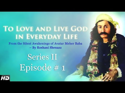 Series 2 : Episode 1 - Meher Baba Love & Live God by Roshani Shenazz