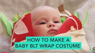 How To Make A Blt Wrap Baby Costume
