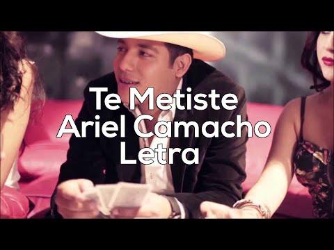 Letra - Te Metiste Ariel Camacho 2015