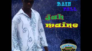 Jah Maine   Fall Rain Fall