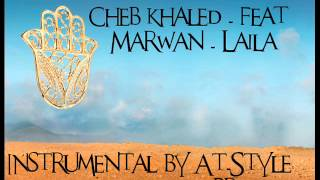 Cheb Khaled Feat Marwane - Laila- Instrumental By AT-Style