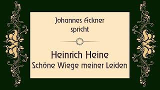 """Heinrich Heine """"Schöne Wiege meiner Leiden"""" II"""