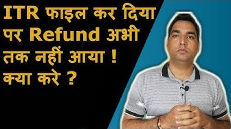 ITR filed but TDS refund not received yet ?