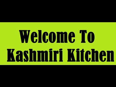 Welcome To Kashmiri Kitchen Youtube