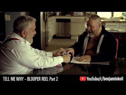 Tell Me Why (Blooper Reel Part 2)