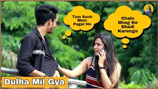 Dulha Mil Gaya Prank On Boys By  Shelly Sharma _ P4 Prank