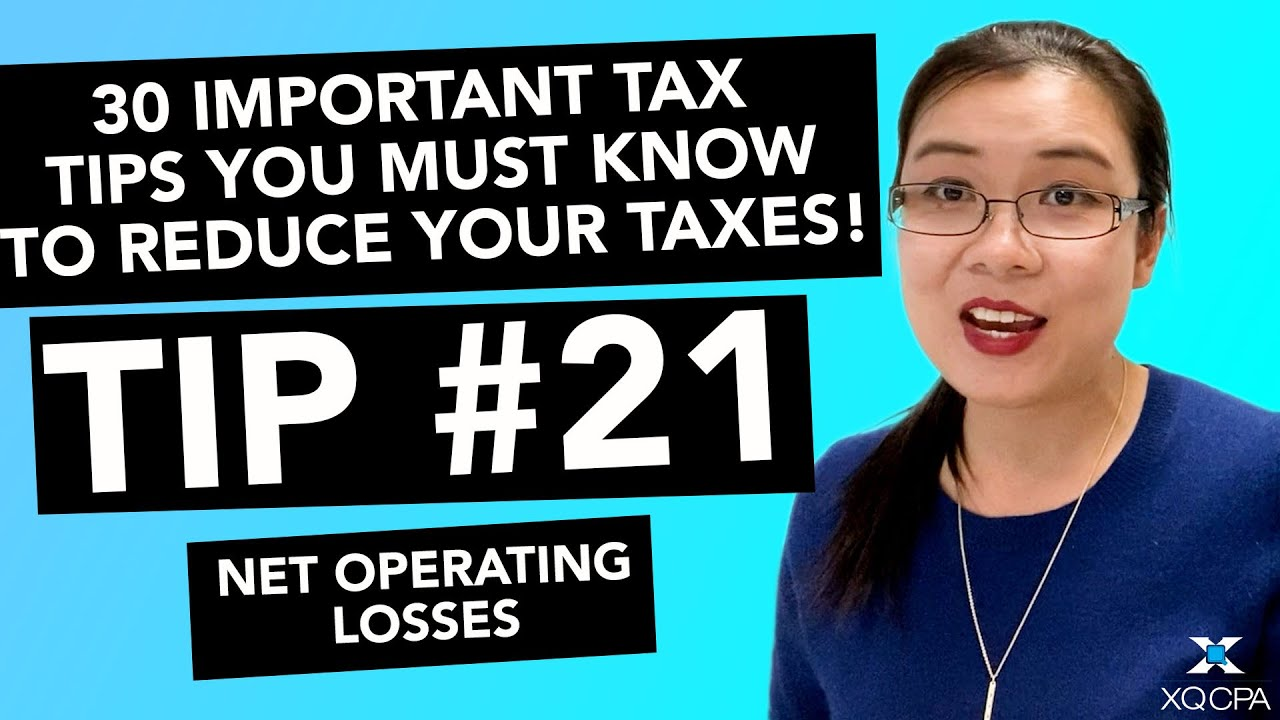 30 Important Tax Tips You Must Know to Reduce Your Taxes! - #21 Net Operating Losses