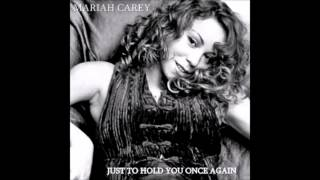 Mariah Carey - Just to hold you once again