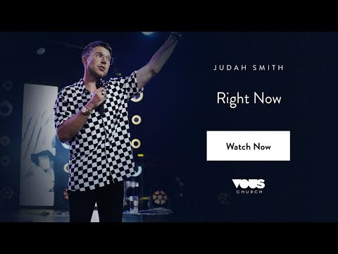 Judah Smith — Right Now / VOUS Conference 2017