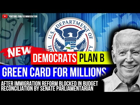 Green Card for millions, Democrats New Plan B after Budget Reconciliation blocked immigration Reform