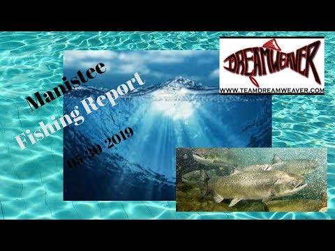 Manistee Michigan Salmon Fishing Report 05-30-2019
