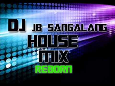 DJ Jb Sangalang House mix reborn