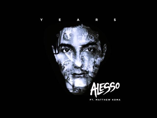 Alesso - Years ft Matthew Koma