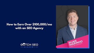 How Ruan Marinho Took His SEO Agency from $10,000 - $100,000/mo