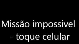 Toque de celular mp3- missao impossivel