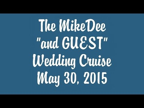 MikeDee & Guest Wedding Cruise - May 30, 2015