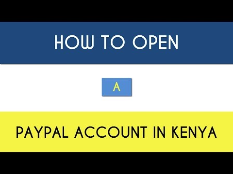 PayPal Kenya: How to Create PayPal Account in Kenya (2019