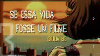 Giulia Be - Se Essa Vida Fosse Um Filme | LETRA